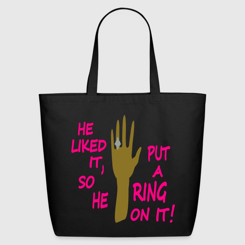 Black He Liked It, So He Put Ring On It With Ring And Hand Bags  - Eco-Friendly Cotton Tote