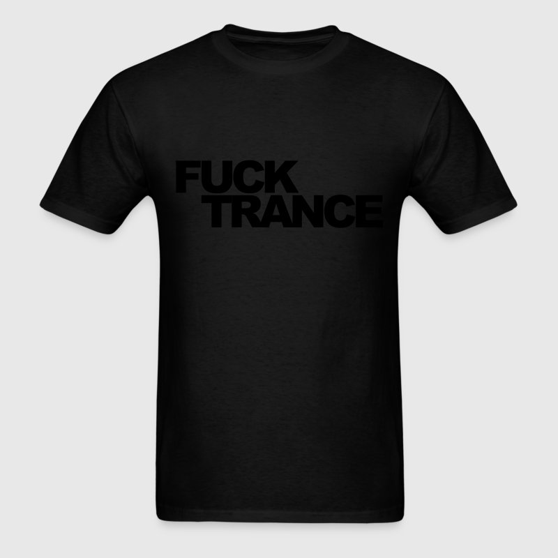 Black Fuck Trance V1 T-Shirts - Men's T-Shirt