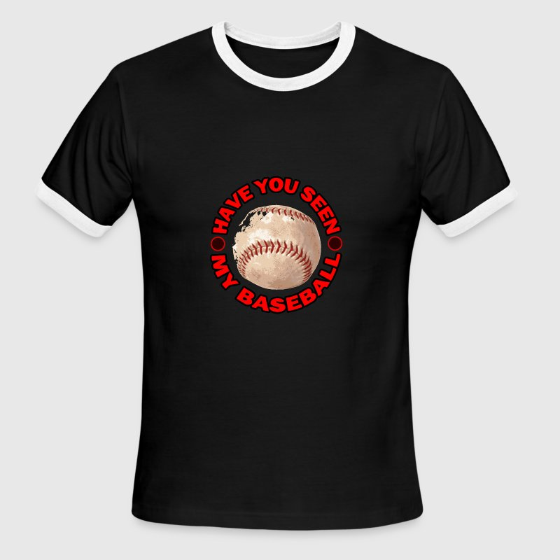 Have You Seen My Baseball? - Men's Ringer T-Shirt