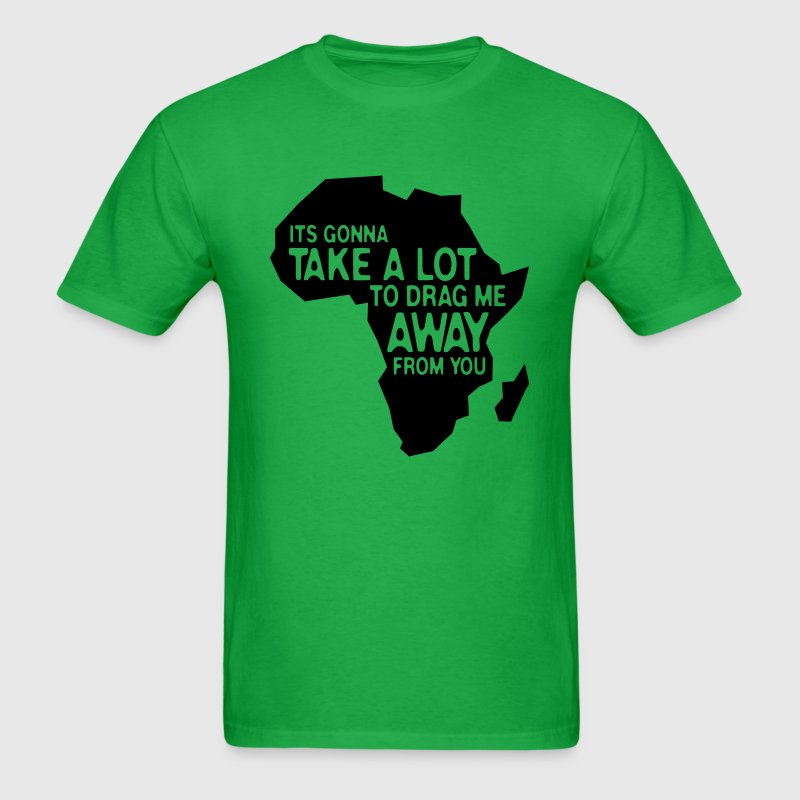 Bright green It's gonna take a lot... T-Shirts - Men's T-Shirt