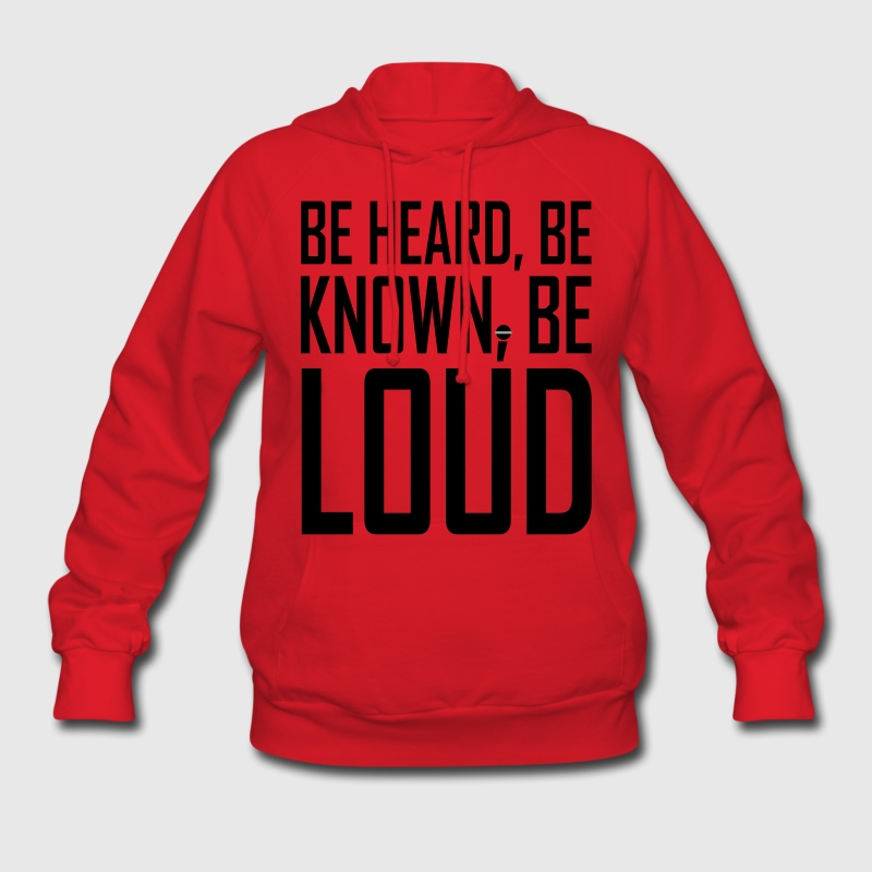 Red Be LOUD! Hoodies - Women's Hoodie
