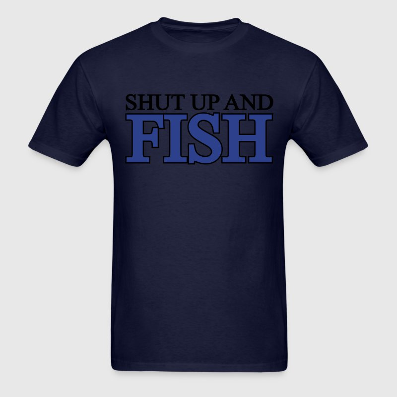 Shut up and Fish Men's T-shirt - Men's T-Shirt