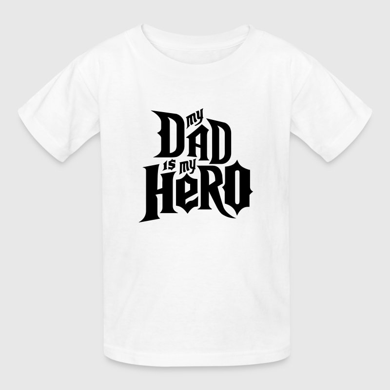 White My Dad is my Hero Kids' Shirts - Kids' T-Shirt