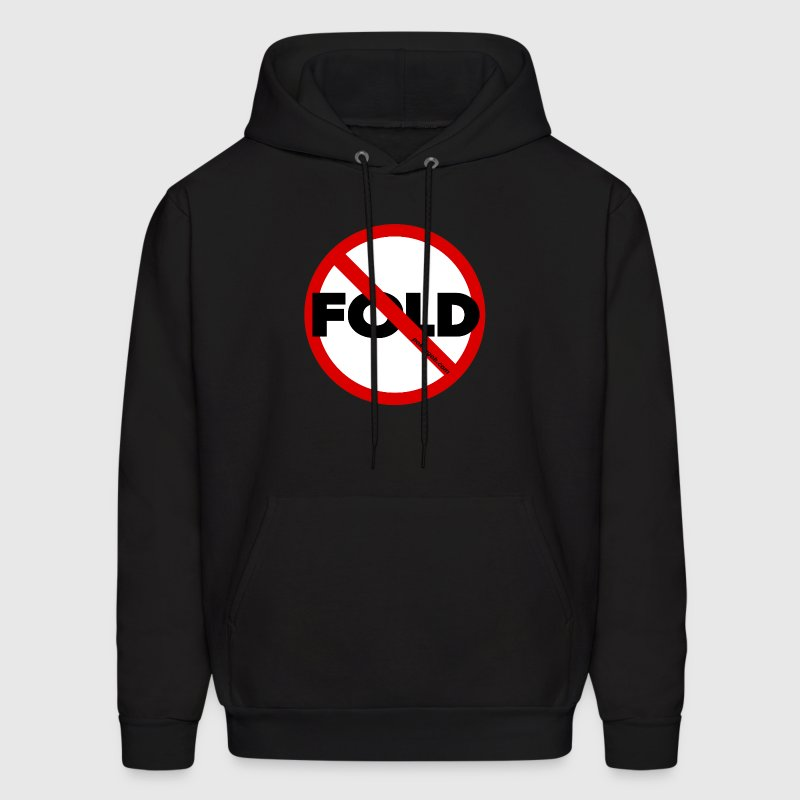 No Fold'em Hold'em - Men's Hoodie