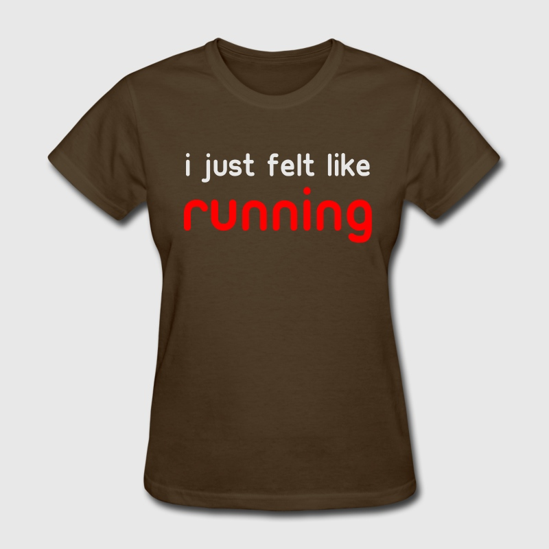 Brown i just felt like running Women's T-Shirts - Women's T-Shirt