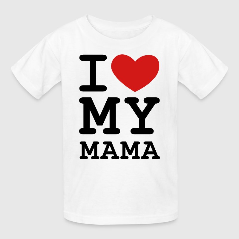 White I Love my Mama Kids' Shirts - Kids' T-Shirt