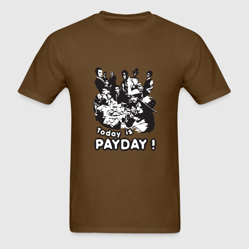 Today is payday T-Shirts - Men's T-Shirt