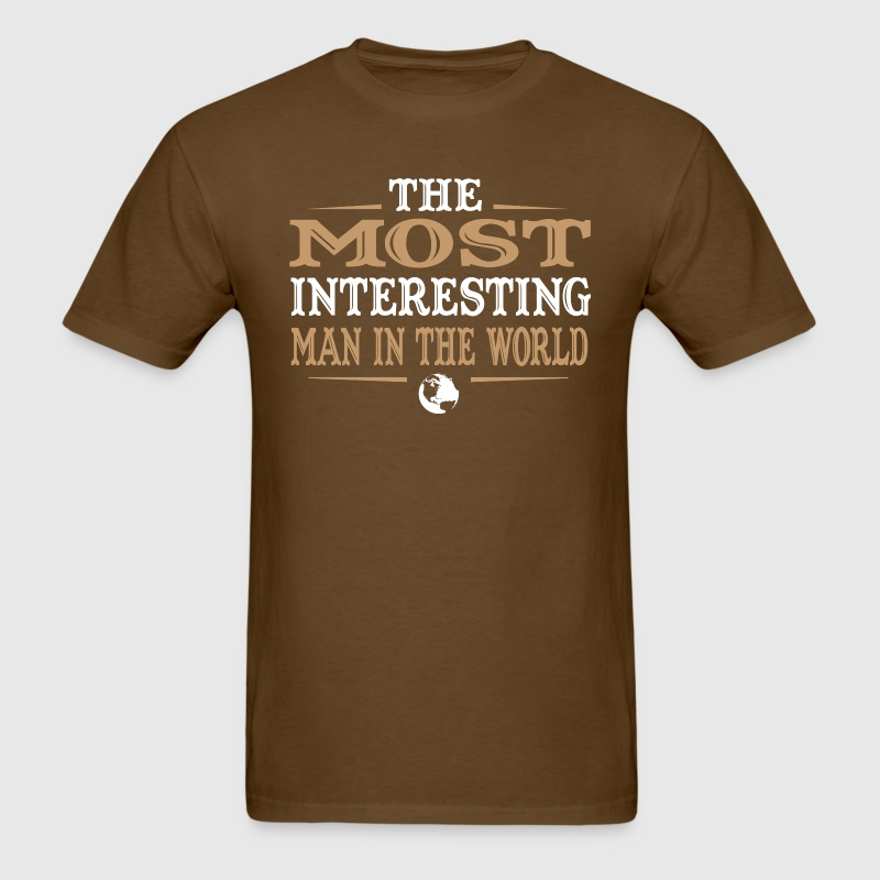 The Most Interesting Man in the World - Men's T-Shirt
