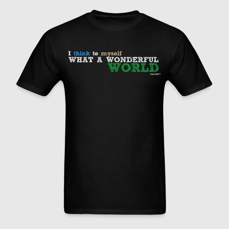I think to myself what a wonderful world T-Shirts - Men's T-Shirt