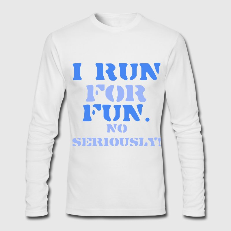 I Run for Fun - Men's Long Sleeve T-Shirt by Next Level