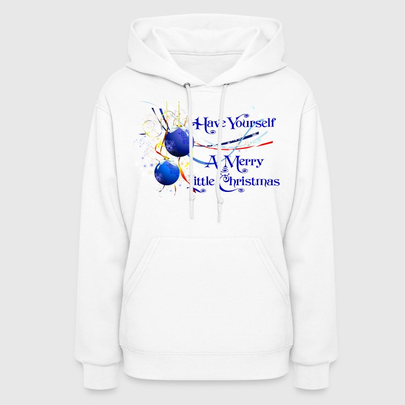 Have Yourself a Merry Little Christmas Hoodies - Women's Hoodie