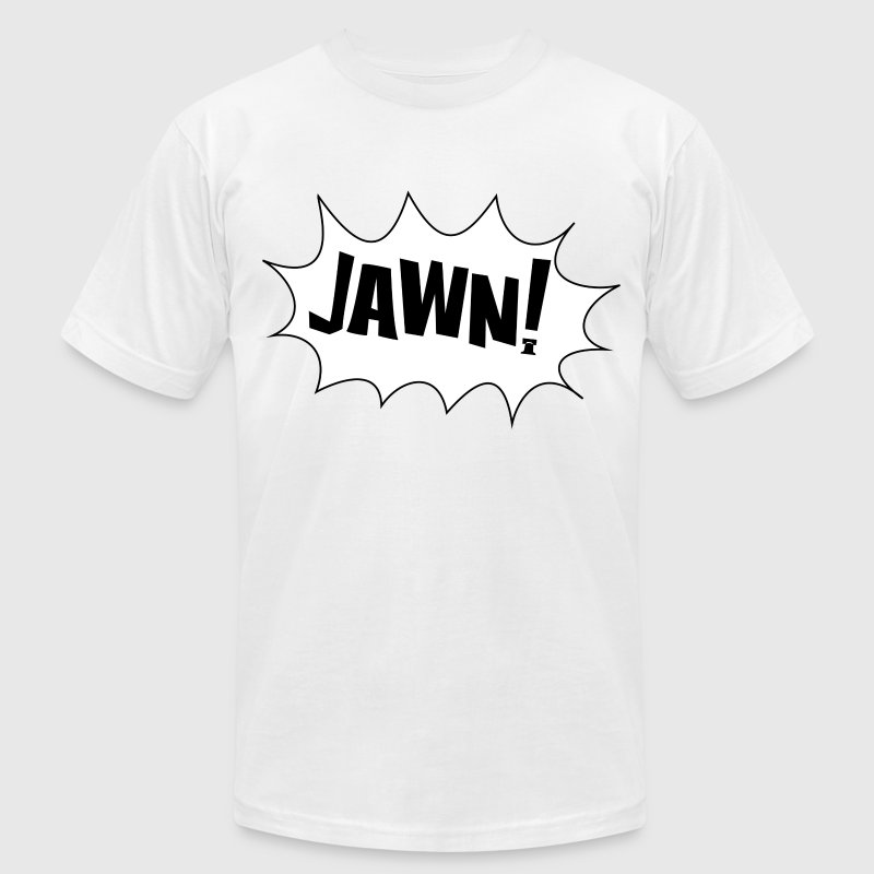 jawn! T-Shirts - Men's T-Shirt by American Apparel