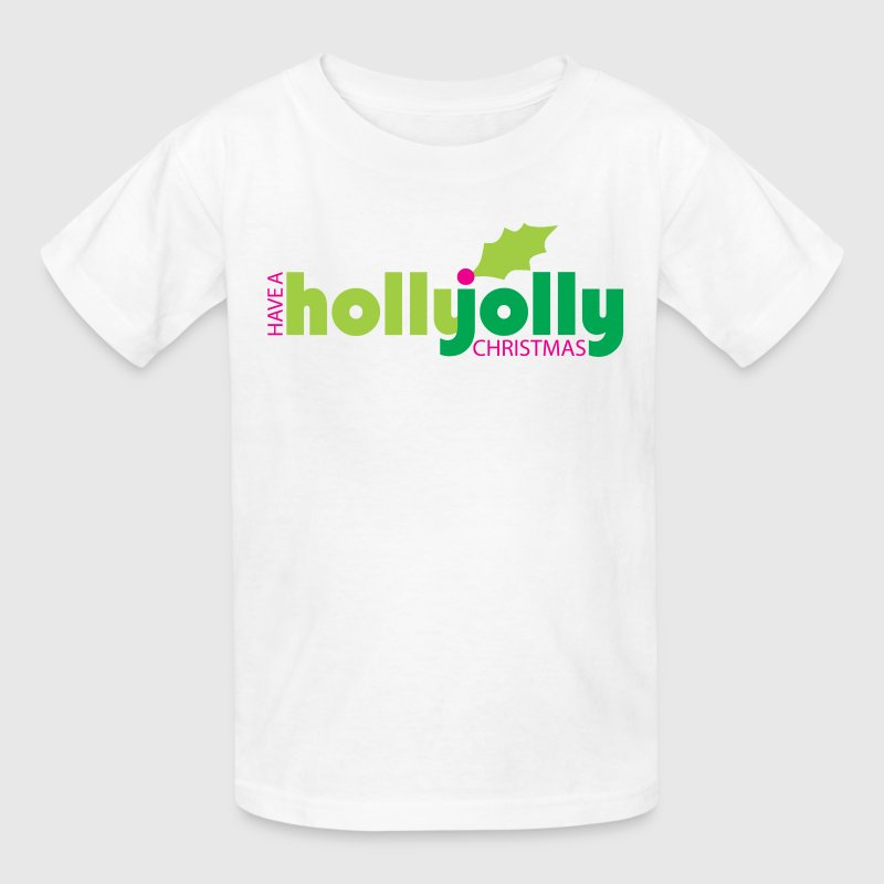 Have a Holly Jolly Christmas Children's T-Shirt - Kids' T-Shirt