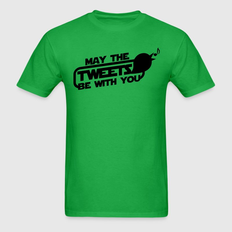 MAY THE TWEETS BE WITH YOU twitter star wars inspired shirt T-Shirts - Men's T-Shirt