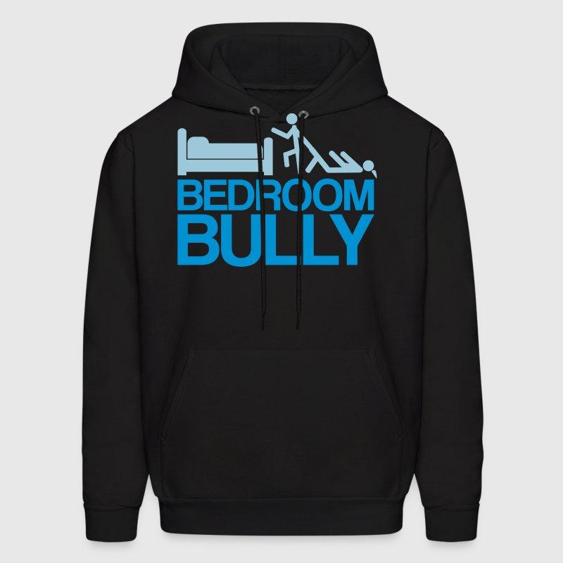 bedroom bully. Bedroom Bully  Men s Hoodie Spreadshirt