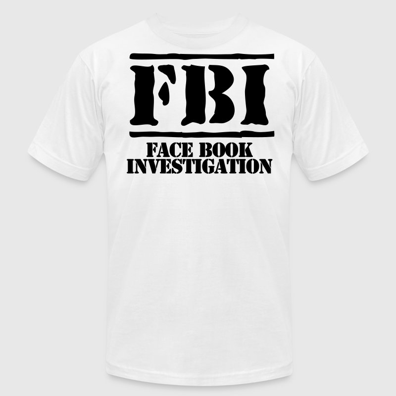 fbi face book investigation T-Shirts - Men's T-Shirt by American Apparel