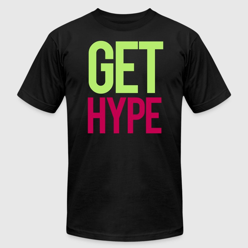 GET HYPE TEE - Men's T-Shirt by American Apparel