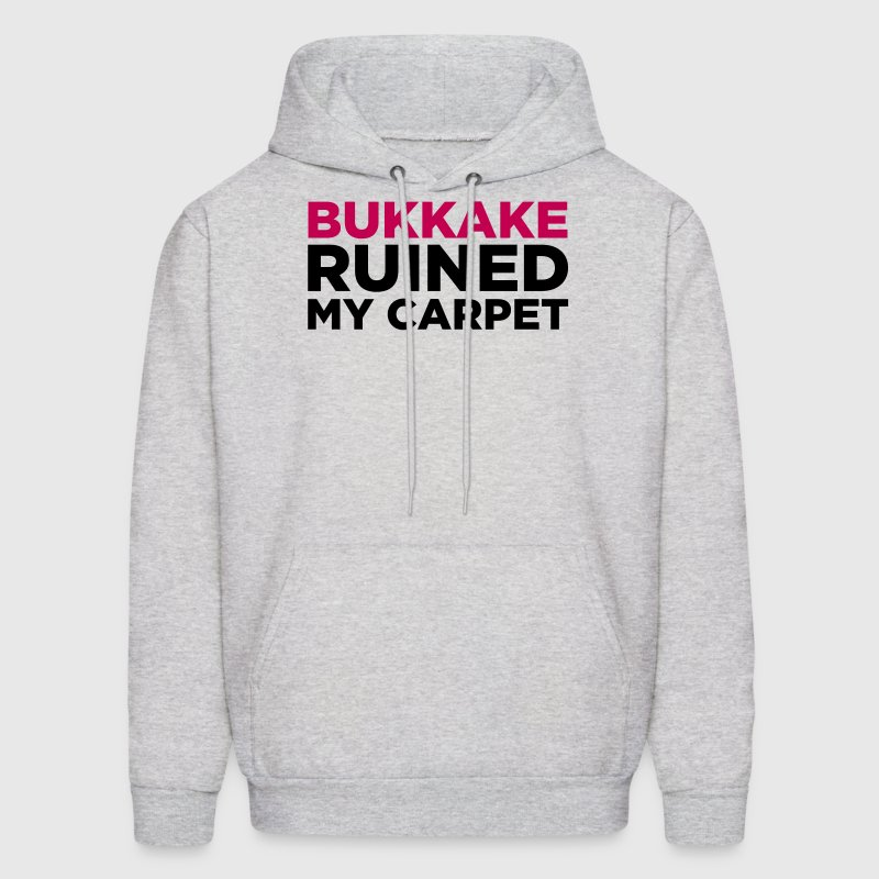 Bukkake Ruined My Carpet 2 (2c) Hoodies - Men's Hoodie