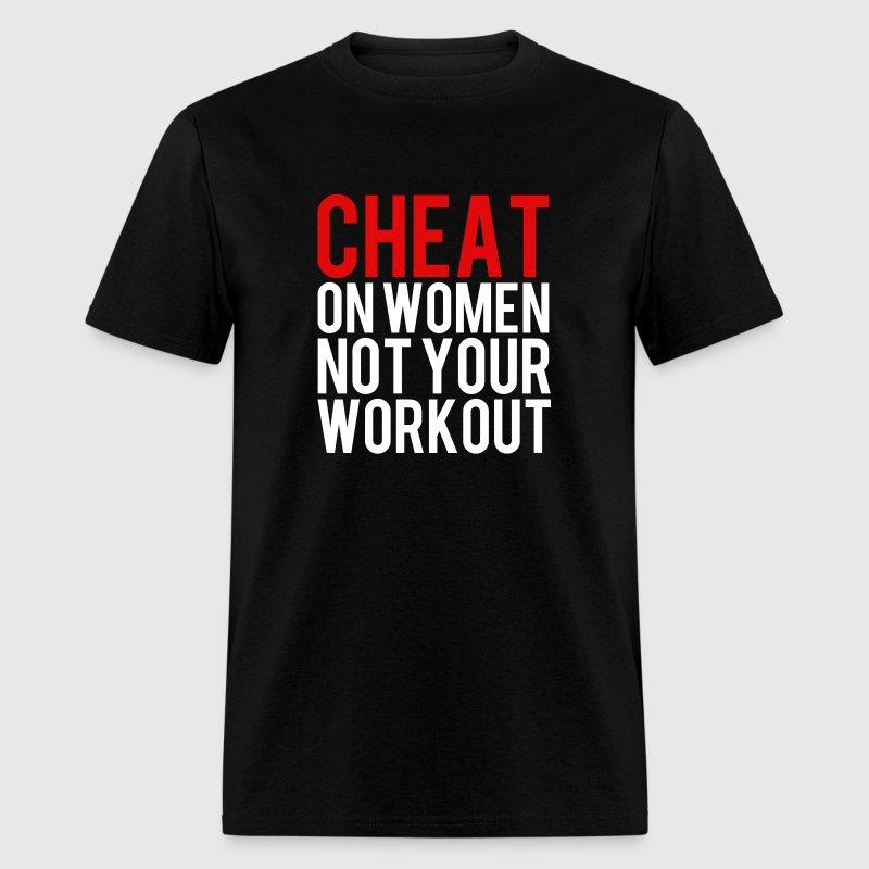 Cheat on women not workout t shirt spreadshirt for Workout shirt for women