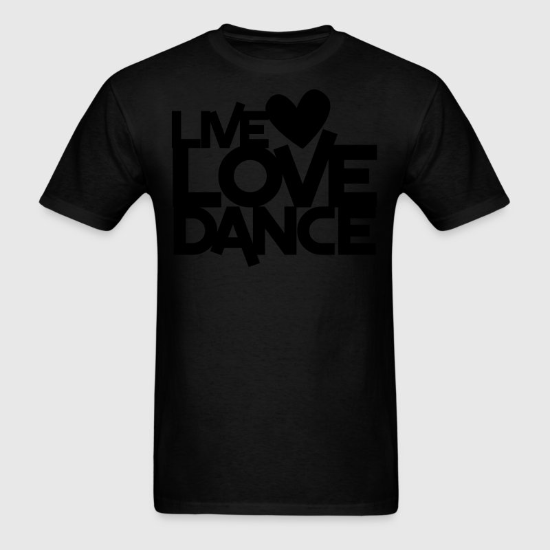 live love dance T-Shirts - Men's T-Shirt