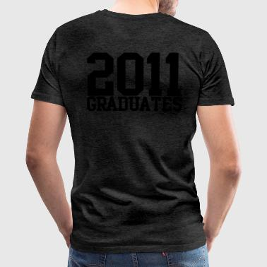2011 graduates Zip Hoodies/Jackets - Men's Premium T-Shirt