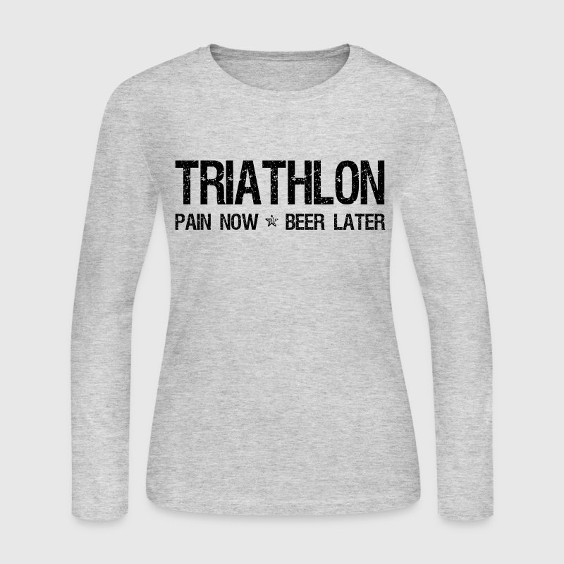 Triathlon Pain Now Beer Later Long Sleeve Shirts - Women's Long Sleeve Jersey T-Shirt