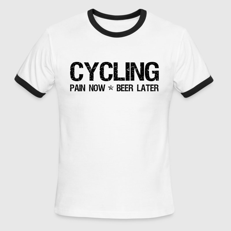 Cycling Pain Now Beer Later T-Shirts - Men's Ringer T-Shirt