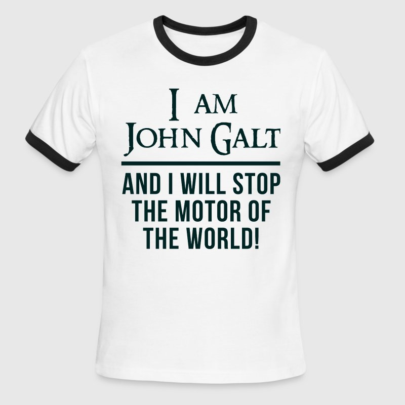 Atlas Shrugged John Galt Motor of the World T-Shirts - Men's Ringer T-Shirt
