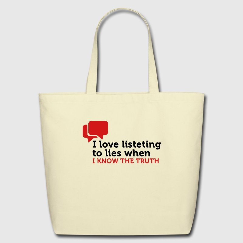 Love Listening To Lies (2c) Bags  - Eco-Friendly Cotton Tote