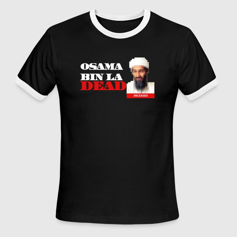 Osama Ben Laden Dead T-Shirts - Men's Ringer T-Shirt