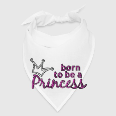 born to be a PRINCESS | large buttons - Bandana