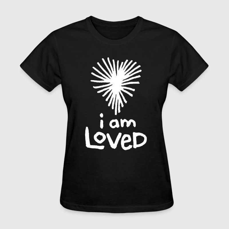 I am loved T-Shirts - Women's T-Shirt