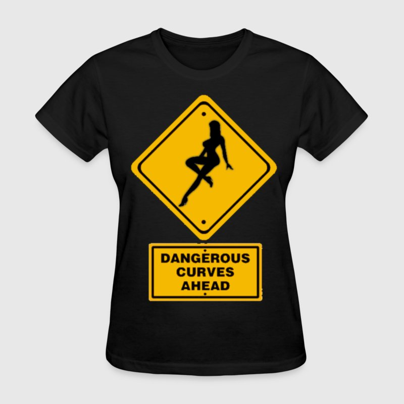 Dangerous Curves Ahead Women's T-Shirts - Women's T-Shirt