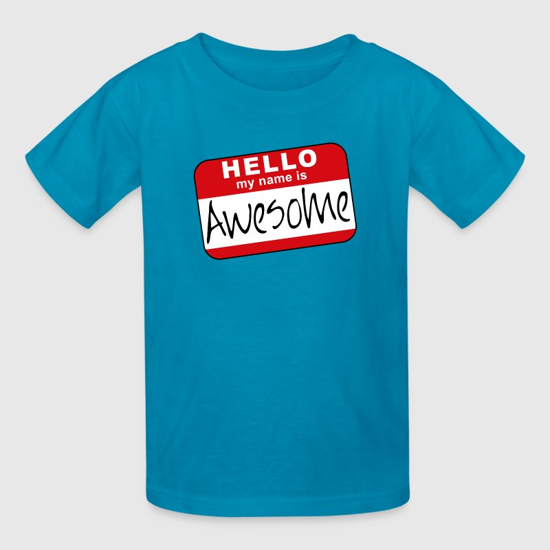Hello, my name is awesome Kids' Shirts - Kids' T-Shirt