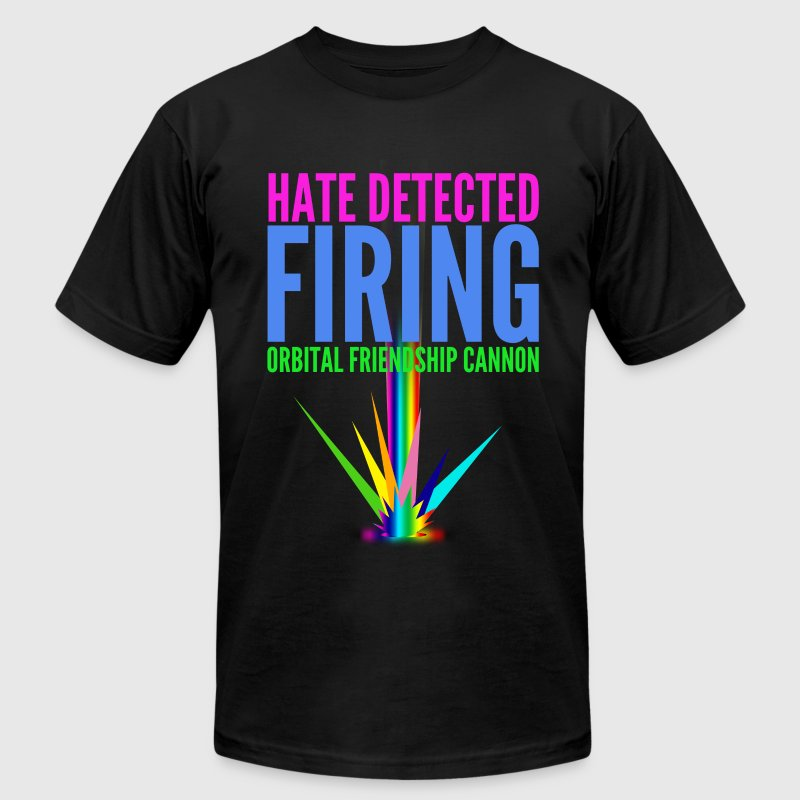 Hate Detected, Firing Orbital Friendship Cannon - Men's T-Shirt by American Apparel