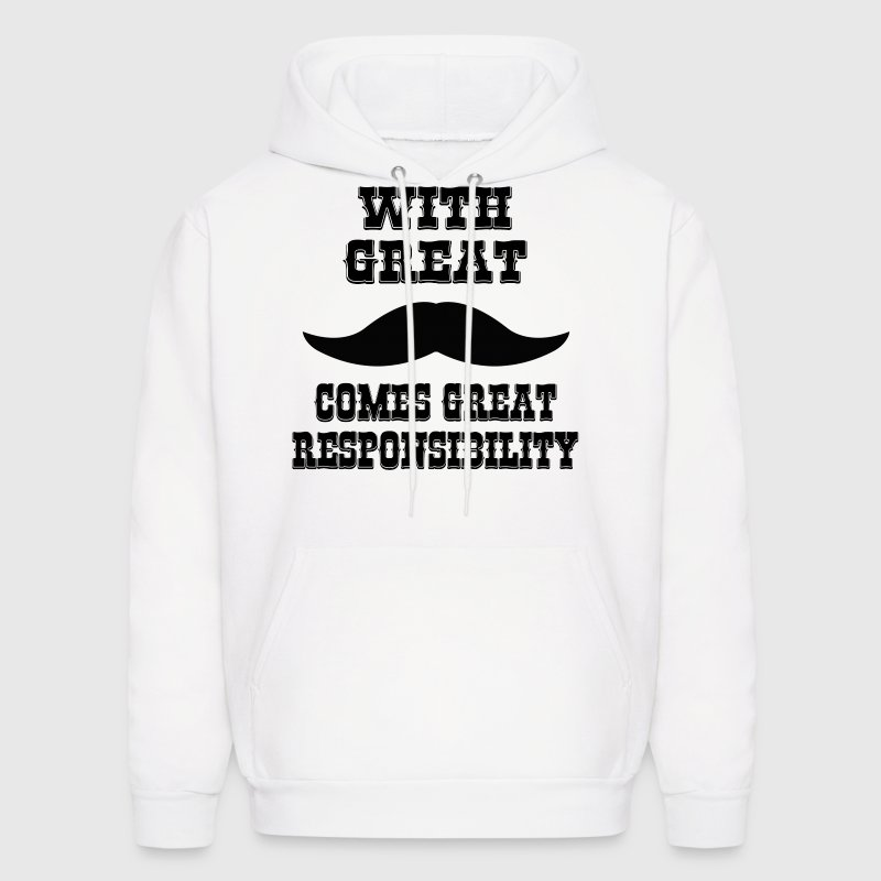 With Great Moustache Comes Great Responsibility Hoodies - Men's Hoodie