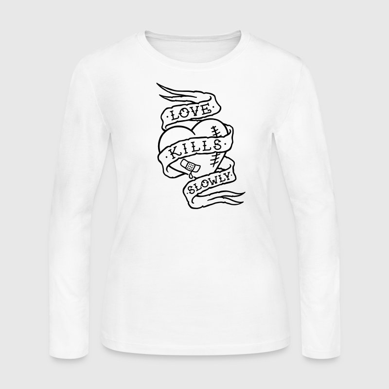 Love kills slowly - Women's Long Sleeve Jersey T-Shirt