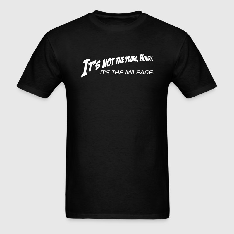 Indiana Jones - It's Not the Years, Honey. It's the Mileage. - Men's T-Shirt