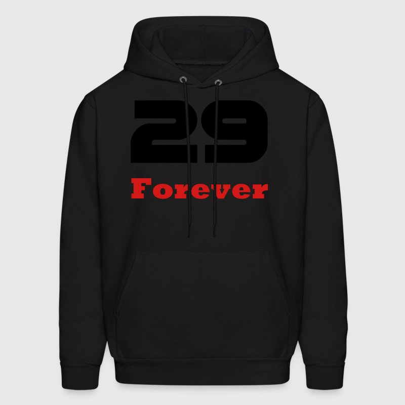 Forever 29 / Birthday T-shirts for young and old, and the deniers Hoodies - Men's Hoodie