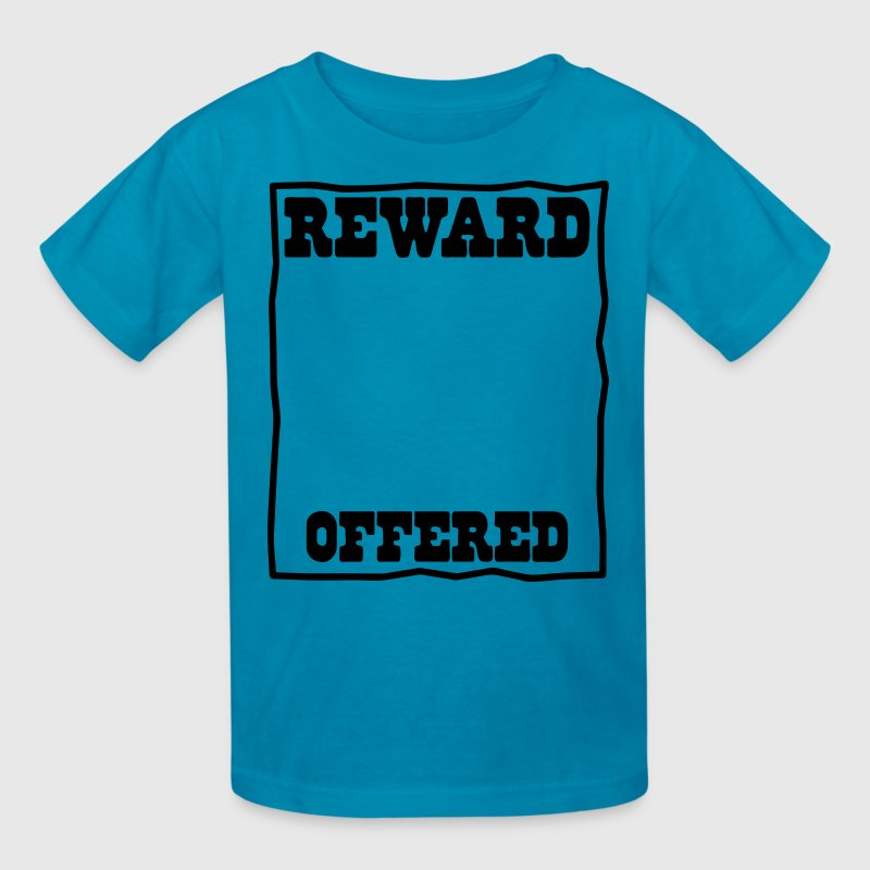 reward offered poster background put in your own picture! Kids' Shirts - Kids' T-Shirt