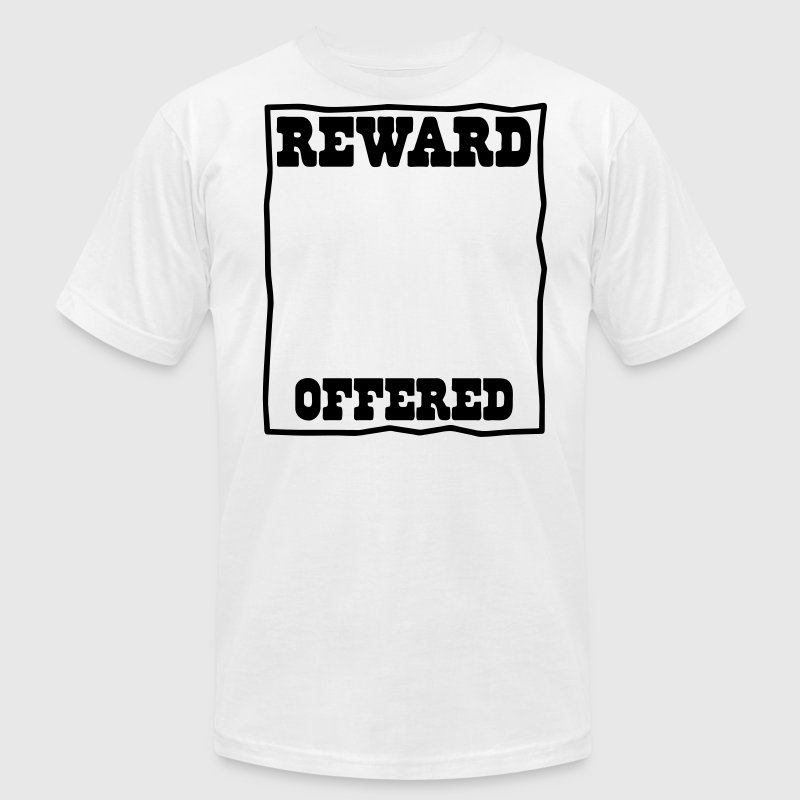 reward offered poster background put in your own picture! T-Shirts - Men's T-Shirt by American Apparel