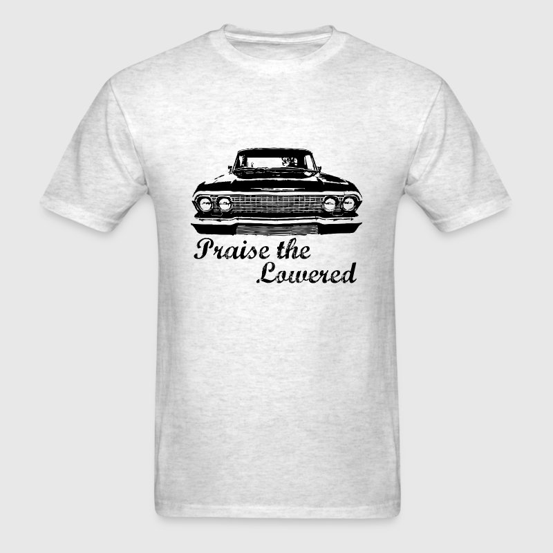 Praise the Lowered T-Shirts - Men's T-Shirt