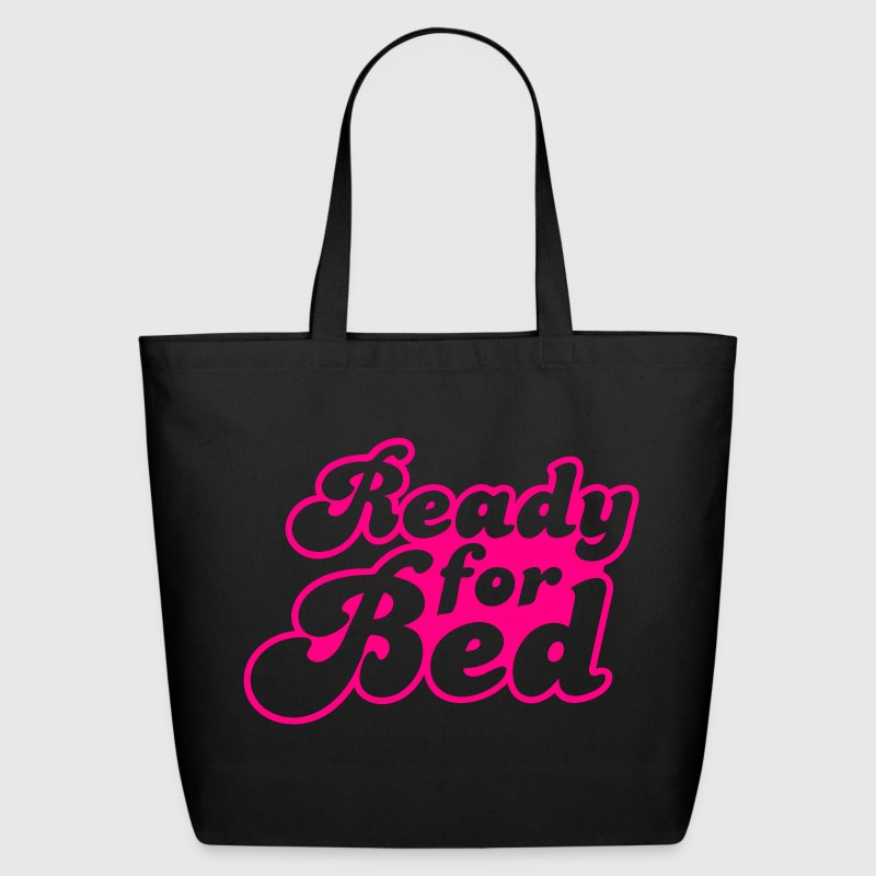 ready for bed Bags  - Eco-Friendly Cotton Tote