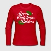 Merry Christmas Bitches - Women's Long Sleeve Jersey T-Shirt