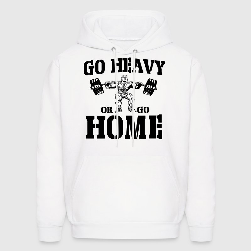 Go Heavy Or Go Home Weightlifting Hoodies - Men's Hoodie