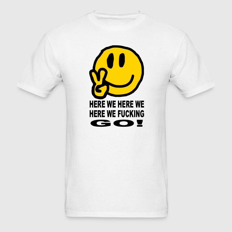 Here We Go Smiley T-Shirts - Men's T-Shirt