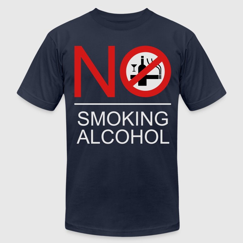 NO Smoking Alcohol Sign 2 T-Shirts - Men's T-Shirt by American Apparel