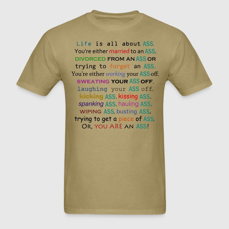Life is All About Ass - Men's T-Shirt