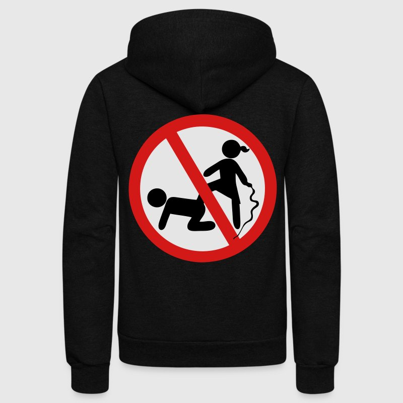 Funny No Dominatrix / Slave BDSM Sign - Unisex Fleece Zip Hoodie by American Apparel