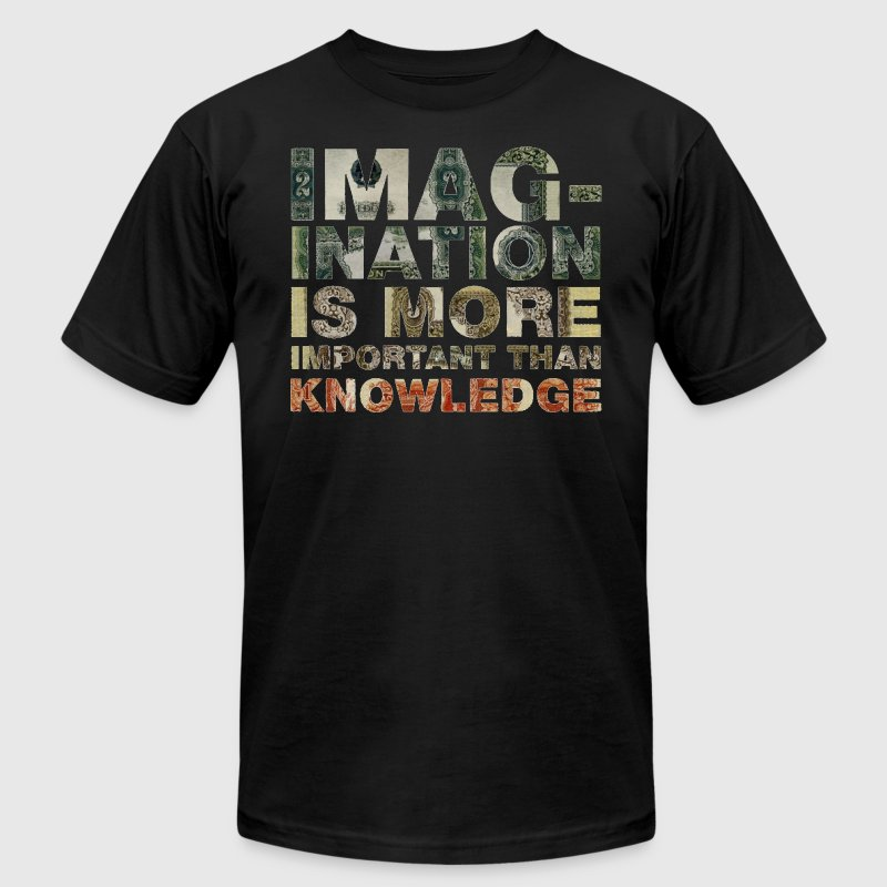 Imagination Is More Important Than Knowledge Tee - Men's T-Shirt by American Apparel